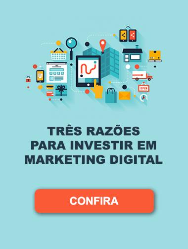 Três razoes para investir em marketing digital